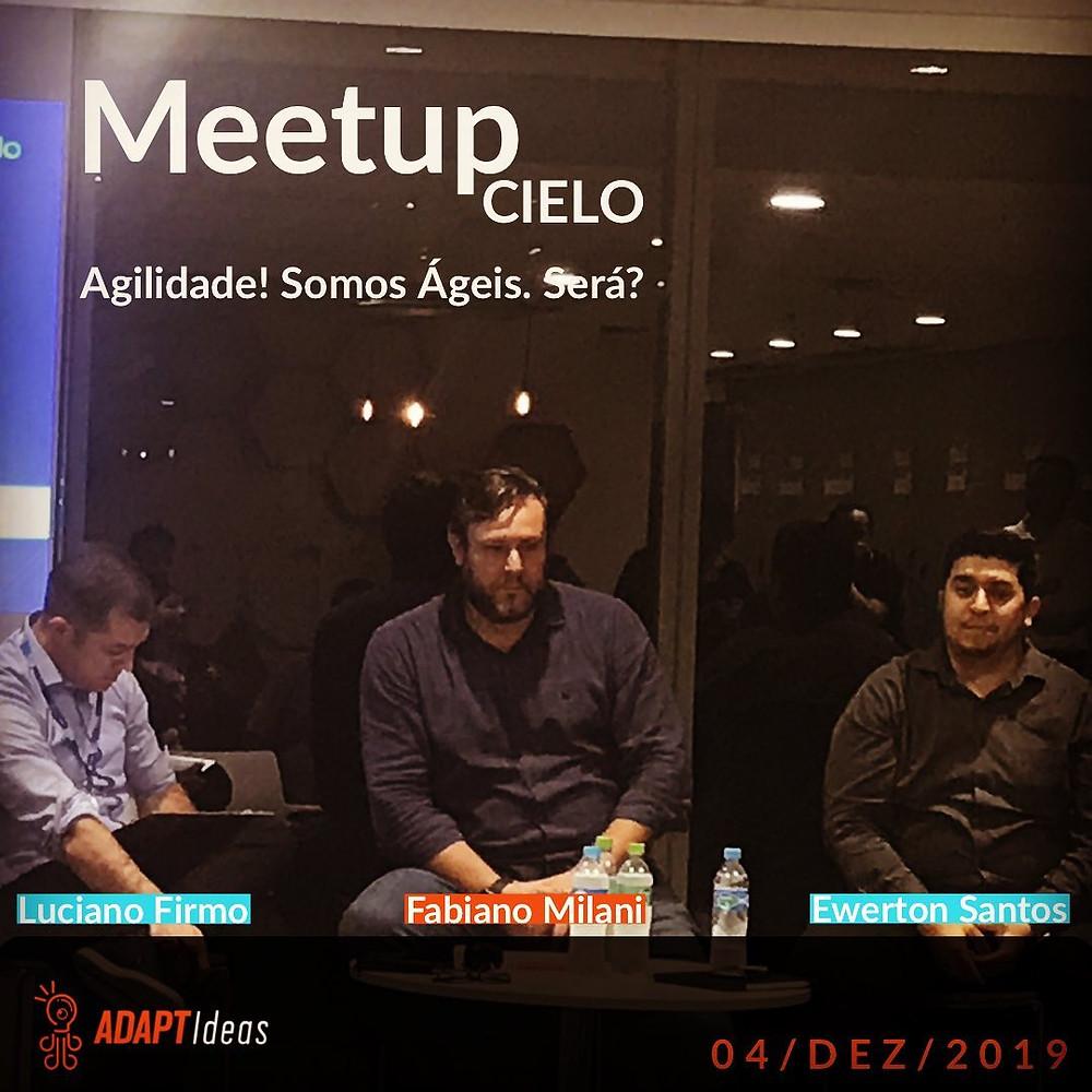 Meetup na Cielo com a participação do Fabiano Milani CEO da AdaptIdeas Coaching & Training. Com Luciano Firmo e Ewerton Silva