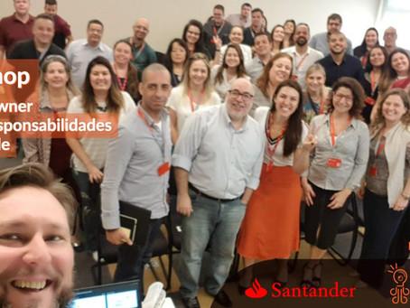 Workshop Papel e Responsabilidade do Product Owner na agilidade   Banco Santander   Set/2019