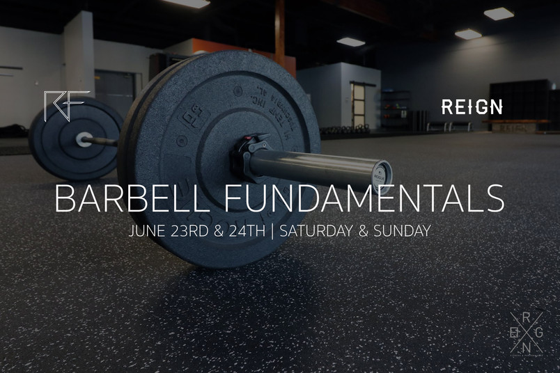 Reign Fitness Barbell Fundamentals June 2018 Announced