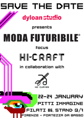 SAVE THE DATE! MODA FUTURIBILE FOCUS: HI-CRAFT                             @PITTI IMMAGINE FILATI 86