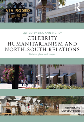 Book cover of Celebrity Humanitarianism and North-South relations edited by Lisa Ann Richey