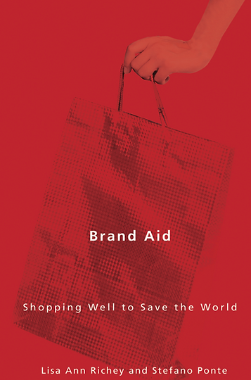 Book cover of Brand Aid:Shopping Well to Save the World by Lisa Ann Richey and Stefano Ponte