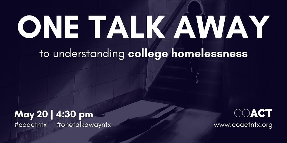 One Talk Away | College Homelessness