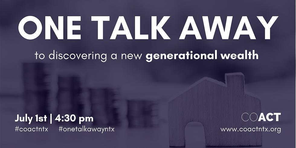 One Talk Away | Generational Wealth