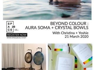Mar 21 -BEYOND COLOUR -AURA SOMA + CRYSTAL BOWLS (WHITE) 1hr Workshop