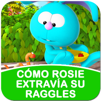 Square_Pop_Up - Videos - Video 17 - Spanish - How Rosie Mislaid Her Raggles.png