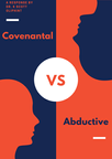 Covenantal vs. Abductive Presuppositional Apologetics