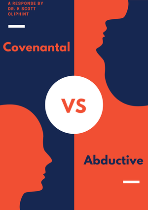 Covenantal vs. Abductive Presuppositional Apologetics