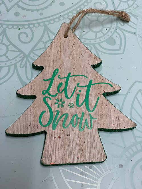 "Christmas Tree ""Let it Snow"" ornament"