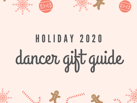 The 2020 Dancer Gift Guide