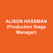 ALISON HASSMAN (Production Stage Manager) is thrilled to be with DTC for a second season. New York: Hamilton, The Nutcracker (New York City Ballet, Lincoln Center), Macy's Thanksgiving Day Parade, A Gentleman and His Ladies (Roundabout Theatre Company, with Alan Cumming), Cherry Lane, Westside Theatre, 59E59 Theaters, the York, 24 Hour Play Company. Regional: McCarter Theatre, Two River Theater, six seasons with Pennsylvania Shakespeare Festival, Theater Horizon, Trinity Repertory Company, Bristol Riverside Theatre, Premiere Stages, Philadelphia Theatre Company. Endless gratitude to Bud and Gina. As always, for CW and AS.