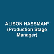 ALISON HASSMAN (Production Stage Manager) is thrilled to be with DTC for a second season. New York: Hamilton, The Nutcracker (New York City Ballet, Lincoln Center), Macy's Thanksgiving Day Parade, A Gentleman and His Ladies (Roundabout, with Alan Cumming), Cherry Lane, Westside Theatre, 59E59, the York, 24 Hour Play Company. Regional: McCarter, Two River, six seasons with Pennsylvania Shakespeare Festival, Theater Horizon, Trinity Rep, Bristol Riverside, Premiere Stages, Philadelphia Theatre Company. Endless gratitude to Bud, KC, and Gina. As always, for CW and AS.