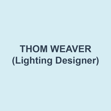 THOM WEAVER (Lighting Design). At DTC: Honk, St Joan, Heisenberg, The Diary of Anne Frank, The Foocy. His work has been seen at New York Shakespeare Festival/The Public Theatre, Roundabout Theatre, Primary Stages, Signature Theatre (NY), Pilobolus, The Barbican Centre, Arden Theatre Company, The Wilma Theater, Phildelphia Theatre Company, Lantern Theater Company, New Paradise Laboratories, The Walnut Street Theatre, CenterStage, Huntington Theatre Company, Chicago Shakespeare Theatre, Syracuse Stage, Milwaukee Repertory Theater, Shakespeare Theatre, Asolo Repertory Theatre, Berkshire Theatre Festival, Williamstown Theatre Festival, Folger Theatre, Cleveland Play House, Round House Theatre, Cincinnati Playhouse in the Park, The Hangar Theatre, Spoleto Festival, City Theatre Company, Pittsburgh Public Theatre, and Yale Repertory Theatre, among others.  6 Barrymore Awards, 2 Jeff Awards,  2 AUDELCO Awards, and 4 Helen Hayes nominations. Co-Founder of Die-Cast with Brenna Geffers and a member of Wingspace.  Education: Carnegie-Mellon and Yale. he/him.