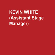 KEVIN WHITE (Assistant Stage Manager)