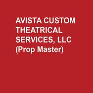 AVISTA CUSOM THEATRICAL SERVICES, LLC (Prop Master)