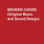 BROKEN CHORD (Original Music and Sound Design)
