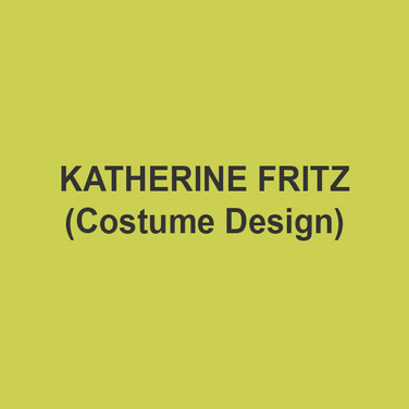 KATHERINE FRITZ (Costume Design) is a costume designer, writer, and educator. Recent design work includes Delaware Theatre Company (Dare to be Black, Heisenberg), Signature Theatre, Arden Theatre Company, Theatre Exile (Barrymore Nomination, Outstanding Costume Design), Act II Playhouse, InterAct Theatre Company, Philadelphia Artists' Collective (Resident Designer, 7 seasons), among many others. As a writer, her work on her blogs Ladypockets and I Am Begging My Mother Not To Read This Blog has been critically acclaimed and read by millions. Publications include The New York Times, The Washington Post, American Theatre Magazine, and MTV Style. Katherine was a 2017 finalist for the F. Otto Haas Award for an Emerging Theatre Artist and is the Managing Director of Pennsylvania Theatre Institute, a summer performing arts camp at West Chester University. With love to all at DTC, especially the education staff and the many incredible students I have taught here over the years. www.katherinefritz.com