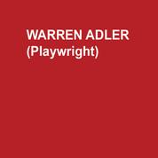 WARREN ADLER (Playwright)