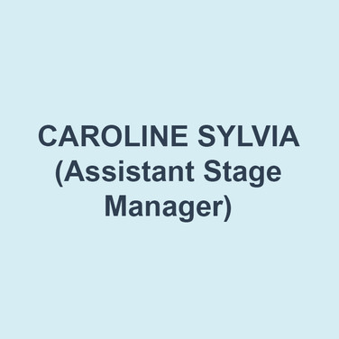 CAROLINE SYLVIA (Assistant Stage Manager)is excited to join Delaware Theater Company for her first season after receiving her BA in Theatre from DeSales University. Delaware Theatre Company: ASM for Hound of the Baskervilles, One November Yankee, A Christmas Carol. Pennsylvania Shakespeare Festival: PSM for Alice and Wonderland, Shakespeare for Kids; SM Intern for Private Lives, Antony and Cleopatra, Troilus and Cressida, Hound of the Baskervilles. DeSales University: Miss Bennett: Christmas at Pemberley, Into the Woods, Godspell, The Crucible, Charley's Aunt. Thanks to mom, dad, and Sam for your love and support.