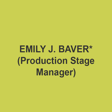 EMILY J. BAVER (Production Stage Manager) is thrilled to return to DTC! Recent credits include; ASM for the Pennsylvania Shakespeare Festival's Repertory: Shakespeare in Love and King Richard II, and as last season's ASM for DTC, including the 11-time Barrymore nominated show, Something Wicked This Way Comes. New York: Gelsey Kirkland Ballet (PSM), The Bishops (SM), Thank You Notes (SM), An Unexpected Things Happens (SM). Regional: White (Theatre Horizon), 7 seasons at the Pennsylvania Shakespeare Festival, DTC. Tour: Hamlet (WillPower). Much love and thanks to God, Family, Friends, Andrew, Ali, Maggie, Gina and Bud. This one's for mom and dad!