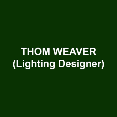 THOM WEAVER (Lighting Design) DTC: Sanctions, Heisenberg, The Diary of Anne Frank, The Foocy. His work has been seen at New York Shakespeare Festival/The Public Theater, Roundabout Theatre, Primary Stages, Signature Theatre (NY), Arden Theatre Company, The Wilma Theater, Philadelphia Theatre Company, Lantern Theater Company, New Paradise Laboratories, The Walnut Street Theatre, CenterStage, Huntington Theatre Company, Chicago Shakespeare Theater, Syracuse Stage, Milwaukee Repertory Theater, Shakespeare Theatre, Asolo Repertory Theatre, Berkshire Theatre Festival, Williamstown Theatre Festival, Folger Theatre, Cleveland Play House, Round House Theatre, Cincinnati Playhouse in the Park, The Hangar Theatre, Spoleto Festival, City Theatre Company, Pittsburgh Public Theatre, and Yale Repertory Theatre among others.  Four Barrymore Awards (27 nominations), four Helen Hayes nominations, two Jeff Awards, and two AUDELCO Awards. Co-Founder of Die-Cast with Brenna Geffers and a member of Wingspace.  Education: Carnegie-Mellon and Yale. he/him.
