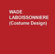 WADE LABOISSONIERE (Costume Design)