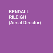 KENDALL RILEIGH (Aerial Director) is a NYC-based aerial choreographer, aerialist/acrobat, and actor. She is co-founder of Only Child Aerial Theatre (2016-2017 LabWorks residents at New Victory Theatre in NYC). She was a 2016 resident aerial choreographer at Firkin Crane (Ireland), where she began development on her aerial adaptation of James Joyce's ULYSSES. Her work as aerial/acrobatic choreographer and performer includes ASYLUM at Circus Now (Skirball Center); TRENCHES national tour; THE DREAM PROJECT (Mexico); STORY HOUR; MYSTERY BALLET THEATRE 3000.  Training: Duke University, Moscow Art Theatre, Circus Warehouse. www.kendallrileigh.com. Many thanks to Bud and this extraordinary team.