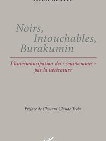 """NOIRS, INTOUCHABLES, BURAKUMIN L'autoémancipation des """"sous-hommes"""" par la littérature"""