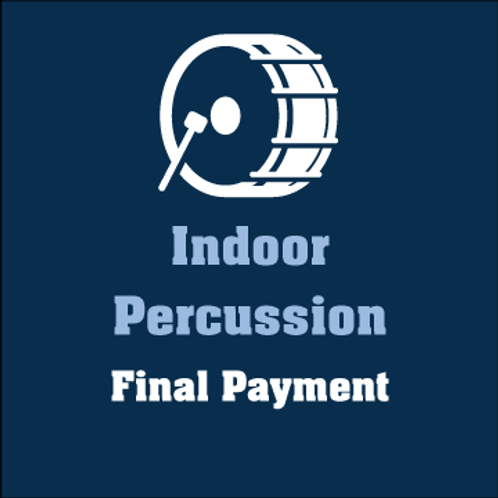 Indoor Percussion Final Payment