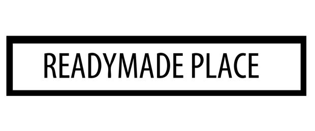 Readymade Place