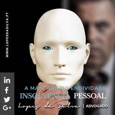 A Máscara do Endividado: o desfile da Insolvência Pessoal