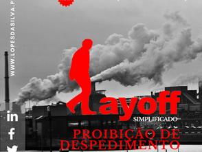 Lay-Off Simplificado: A Proibição do Despedimento
