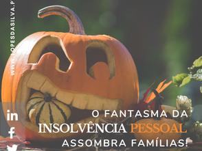 O Fantasma da Insolvência assombra famílias!