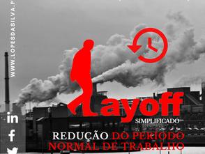 Lay-Off Simplificado: A Redução do Período Normal de Trabalho