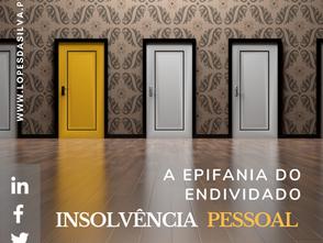 A Epifania do Endividado: o caminho da Insolvência Pessoal