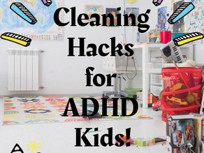 Cleaning hacks for ADHD Kids!
