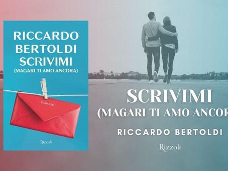 Scrivimi (Magari ti amo ancora) di Riccardo Bertoldi edito Rizzoli