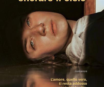 """""""Volevo solo sfiorare il cielo"""" di Silvia Ciompi edito Sperling&Kupfer"""