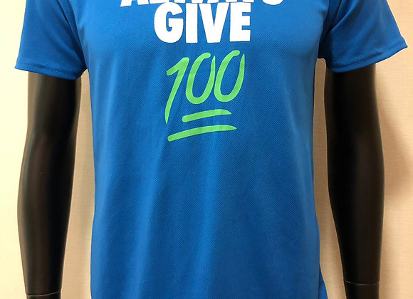 """Always Give 100"" T-shirt"