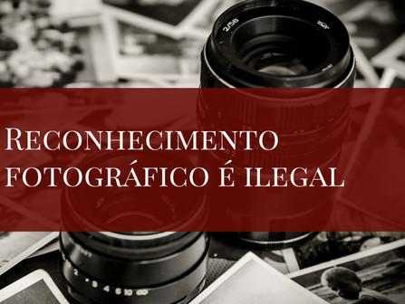 Reconhecimento fotográfico é ilegal