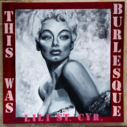 "This Was Burlesque"" Lili St.Cyr"