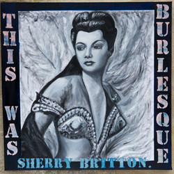 """This Was Burlesque""- Sherry Britton"