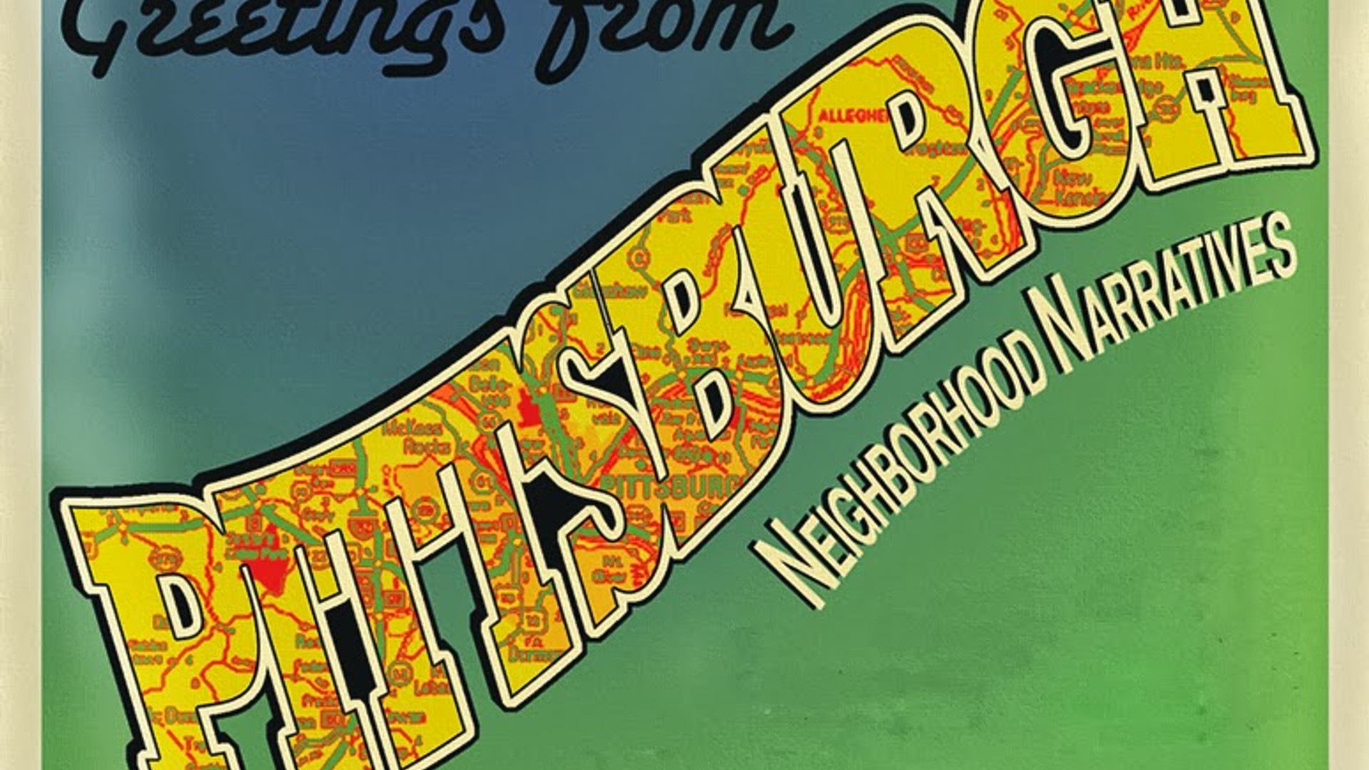 Greetings from Pittsburgh: Neighborhood Narratives Trailer (feature film, 120 min.)