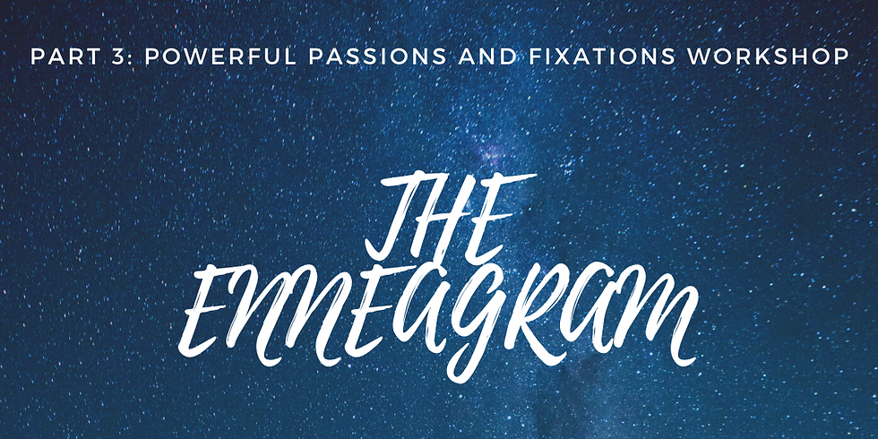 Part 3: Powerful Passions and Fixations Workshop