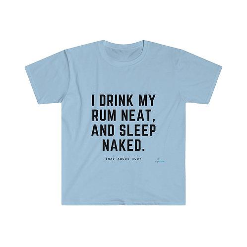I Drink Rum Neat (black) - T-shirt