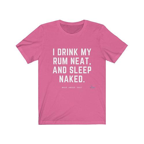 I Drink Rum Neat - T-shirt (W)