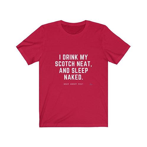 I drink my scotch - T-shirt