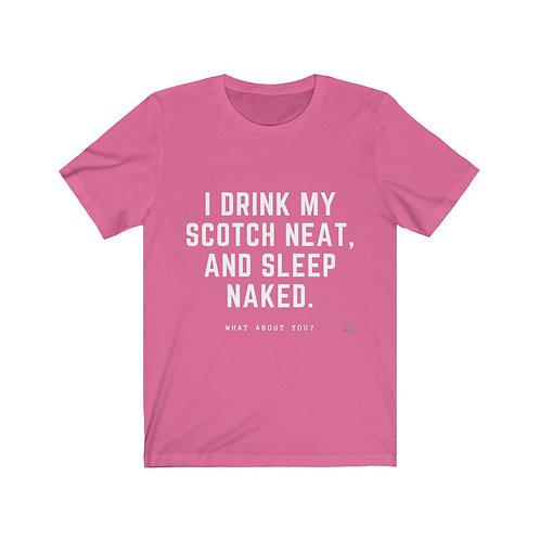 I Drink Scotch Neat - T-shirt (W)
