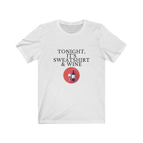 Tonight it's sweatshirt - T-shirt