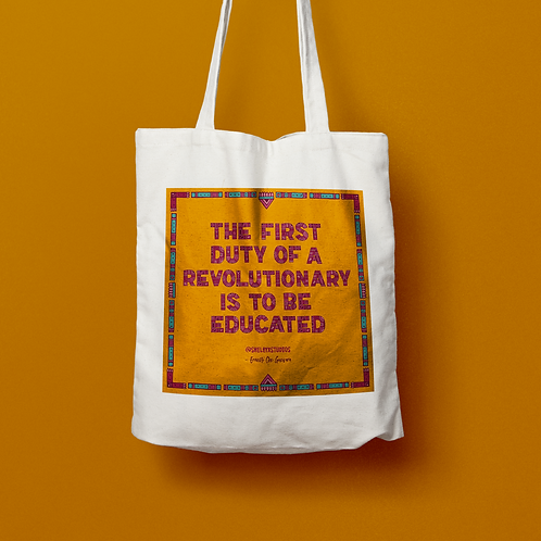 """SHELBY X STUDIOS / """"The Role of the Revolutionary is to be Educated"""" TOTE"""